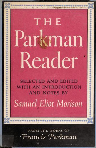 Cover of: The Parkman reader | Francis Parkman